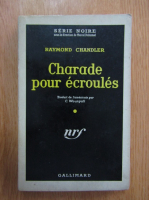 Raymond Chandler - Charade pour ecroules