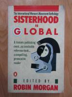 Robin Morgan - Sisterhood is Global. The International Women's Movement Anthology