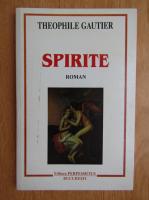 Anticariat: Theophile Gautier - Spirite