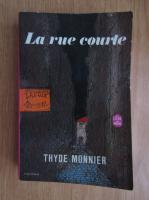 Anticariat: Thyde Monnier - La rue courte