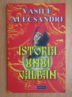 Vasile Alecsandri - Istoria unui galban
