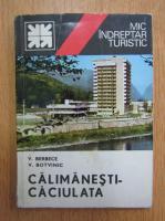 Vasile Berbece, V. Botvinic - Mic indreptat turistic. Calimanesti-Caciulata