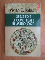 Vivian E. Robson - Stele fixe si constelatii in astrologie