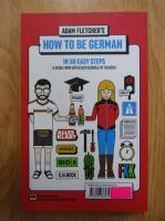 Adam Fletcher - How to be German