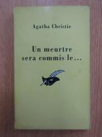 Anticariat: Agatha Christie - Unmeurtre sera commis le...