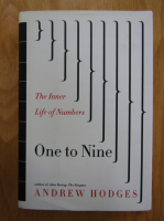 Andrew Hodges - One to Nine. The Inner Life of Numbers