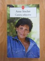 Anticariat: Anne Sinclair - Camera subjective