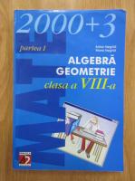 Anton Negrila - Algebra, geometrie. Clasa a VIII-a, partea I