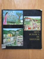 Anticariat: Arta plastica de amatori