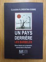 Anticariat: Claudia Florentina Dobre - Un pays derriere les barbeles