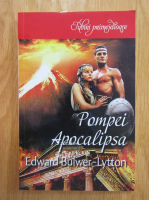 Edward Bulwer Lytton - Pompei. Apocalipsa