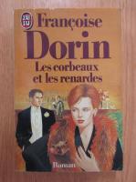 Anticariat: Francoise Dorin - Les corbeaux et les renardes