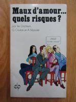 Anticariat: G. Coulon, A. Siboulet - Maux d'amour...quels risques?