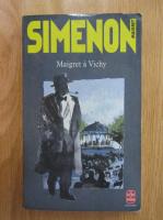 Anticariat: Georges Simenon - Maigret a Vichy