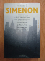 Georges Simenon - Toute Simenon (volumul 1)