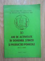 Anticariat: Gh Dumitrescu, E. Cardei, V. Costin - 10 ani de activitate in domeniul stiintei si productiei pomicole