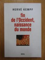 Anticariat: Herve Kempf - Fin de l'Occident, naissance du monde