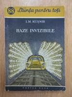 Anticariat: I. M. Kusnir - Raze invizibile