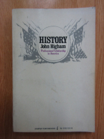 Anticariat: John Higham - History. Professional Scholarship in America