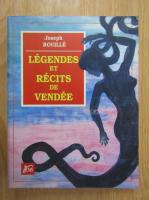Joseph Rouille - Legendes et recits de vendee