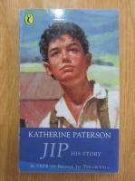 Anticariat: Katherine Paterson - Jip. His story