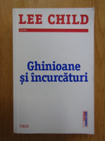 Lee Child - Ghinioane si incurcaturi