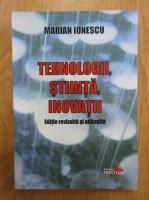 Mariana Ionescu - Tehnologii, stiinta, inovatii