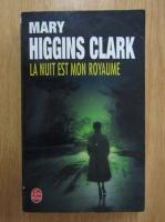 Anticariat: Mary Higgins Clark - La nuit est mon royaume