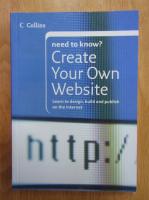 Anticariat: Michael Gray - Need to know? Create Your Own Website