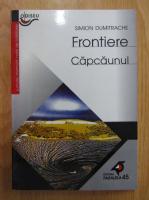 S. Dumitrache - Frontiere. Capcaunul