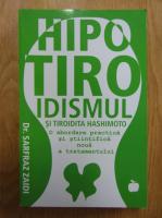 Anticariat: Sarfraz Zaidi - Hipotiroidismul si tiroidita hashimoto