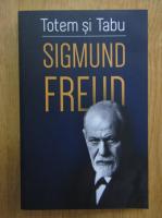 Sigmund Freud - Totem si Tabu