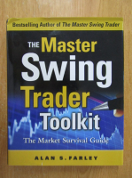 Anticariat: Alan S. Farley - The Master Swing Trader Toolkit
