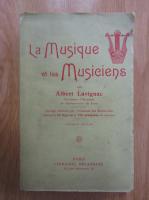 Anticariat: Albert Lavignac - La musique et les musiciens