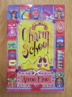 Anticariat: Anne Fine - Charm School