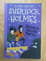 Arthur Conan Doyle - Sherlock Holmes. Semnul celor patru
