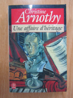 Anticariat: Christine Arnothy - Une affaire d'heritage