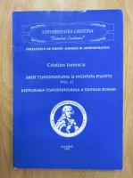 Anticariat: Cristian Ionescu - Drept constitutional si institutii politice, volumul 2. Dezvoltarea constitutionala a statului roman