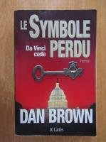 Anticariat: Dan Brown - Le symbole perdu