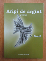 Dan David - Aripi de argint. Poeme