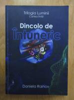 Anticariat: Daniela Rainov - Trilogia luminii, volumul 1. Dincolo de intuneric