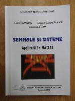 Anticariat: Emanuel Radoi, Andre Quinquis, Alexandru Serbanescu - Semnale si sisteme. Aplicatii in MATLAB