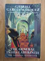 Gabriel Garcia Marquez - The General in His Labyrinth
