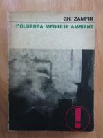 Gheorghe Zamfir - Poluarea mediului ambiant (volumul 1)