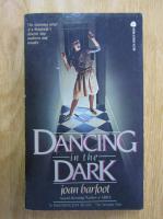 Anticariat: Joan Barfoot - Dancing in the Dark