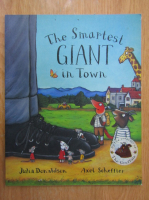 Anticariat: Julia Donaldson - The Smartest Giant in Town