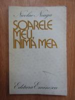 Anticariat: Nicolae Neagu - Soarele meu, inima mea