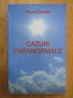 Anticariat: Pavel Corut - Cazuri paranormale