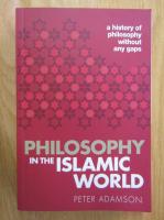 Anticariat: Peter Adamson - Philosophy in the Islamic World