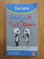 Anticariat: Sas Luca - Aventurile lui Sinet si Cicioballo